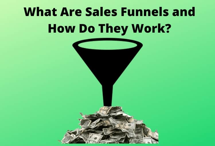 How Sales Funnels Work To Make You Money